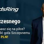 Powalcz o 5000 zł w gotówce, bonusy i nagrody dodatkowe w konkursie Ograj Szczęsnego na OddsRing!