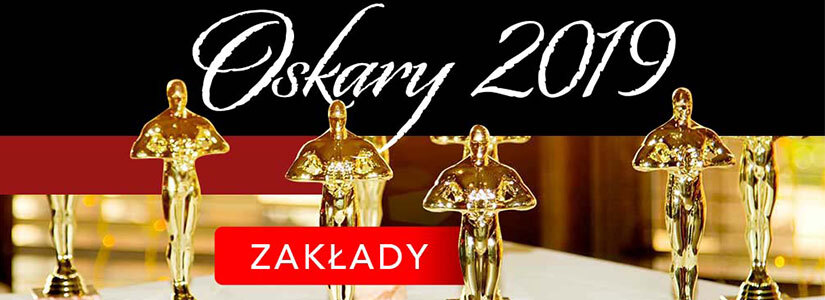 Zakłady na Oscary 2019