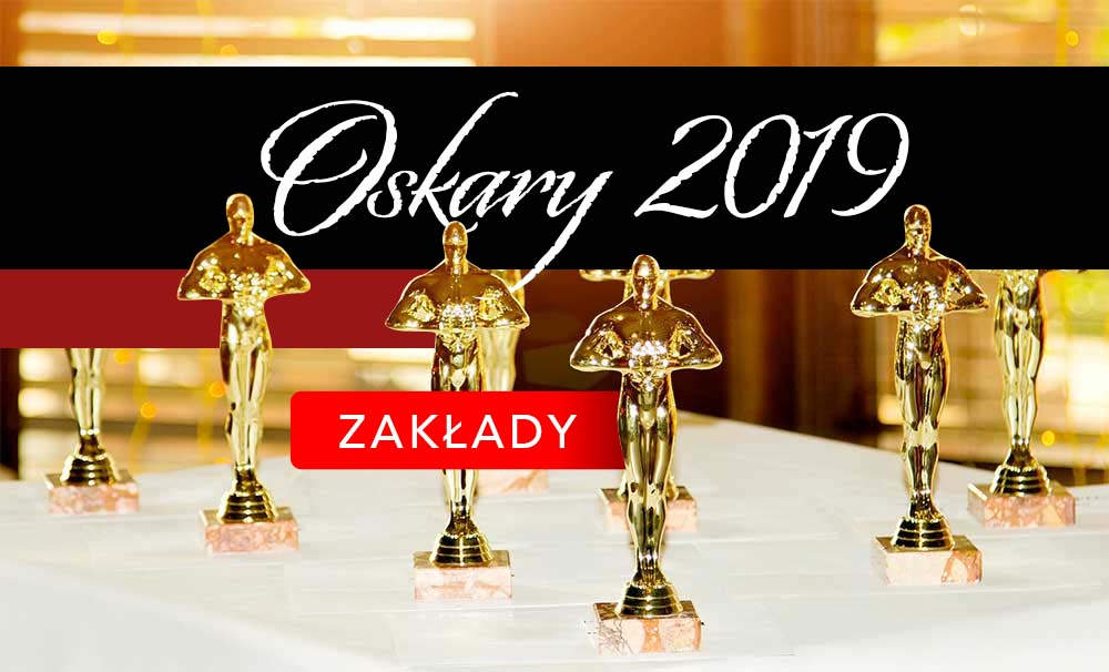 Oskary 2019 zakłady bukmacherskie. Kto zdobędzie Oscara?