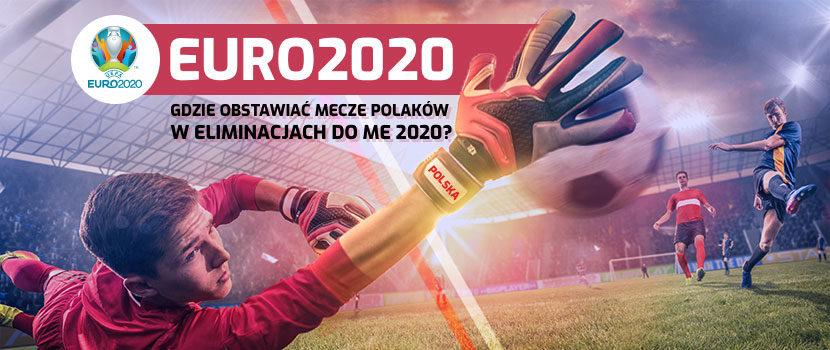 Zakłady eliminacje ME 2020 - bonusy, freebety