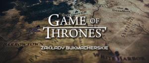 Gra o tron zakłady bukmacherskie