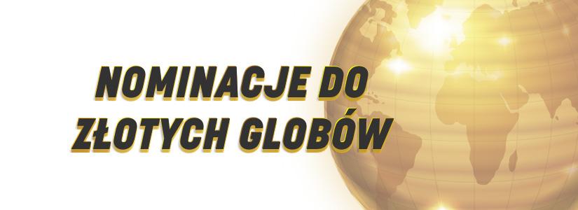 Złote Globy 2020 nominowane filmy i seriale
