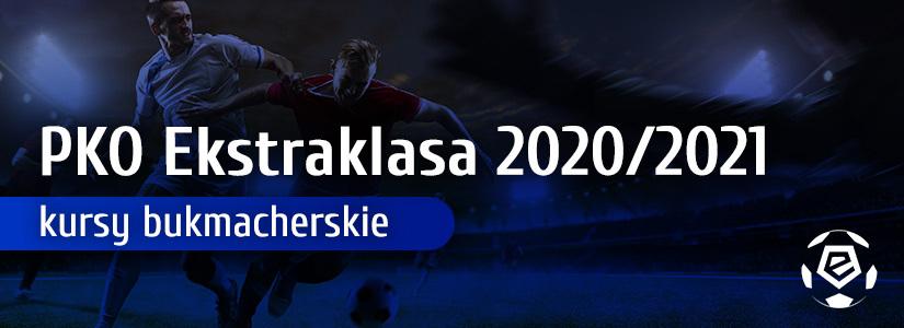 Kursy bukmacherskie Ekstraklasa 2020/2021
