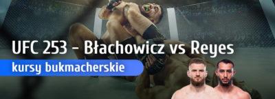 UFC 253 kursy bukmacherskie Błachowicz - Reyes