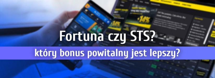 Porównanie bonusów: Fortuna vs STS