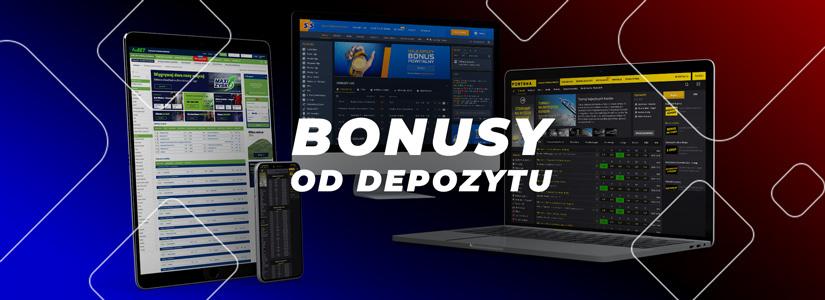 Bonusy od depozytu na start