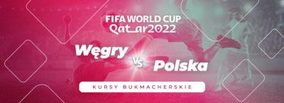 Węgry - Polska kursy bukmacherskie