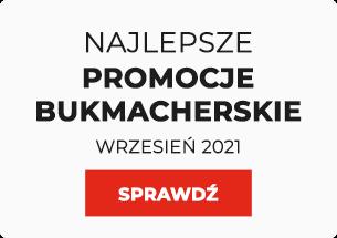 Promocje bukmacherskie wrzesień 2021